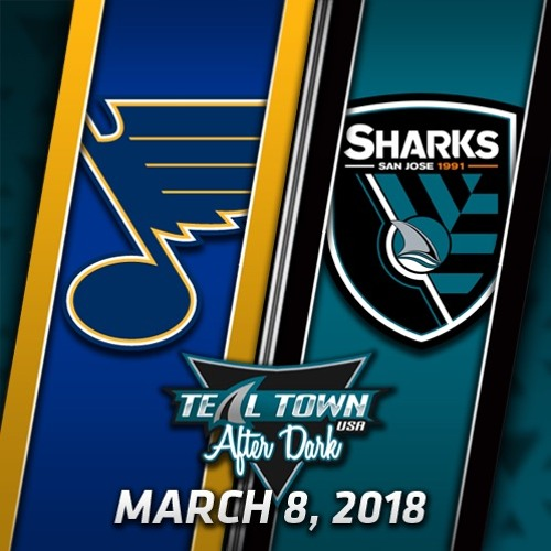 Teal Town USA After Dark (Postgame) Sharks vs Blues -  3-8-2018