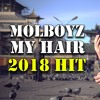 Molboyz - My hair (2018 HIT)