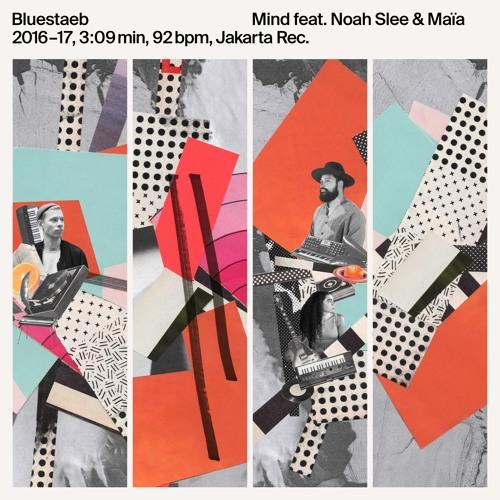 Bluestaeb - Mind Feat. Noah Slee & MAÏA