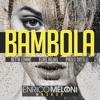 B3tta I3mm3, Elias Rojas, Paolo Ortelli - BamboIa (Enrico Meloni Mashup)buy=FreeDownload