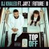 Top Off DJ Khaled Feat. Jay Z, Beyoncé & Future