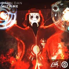 Damn Dan - With Me [Eonity Exclusive]