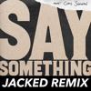Justin Timberlake Ft Chris Stapleton Say Something Jacked Remix Free Download Mp3