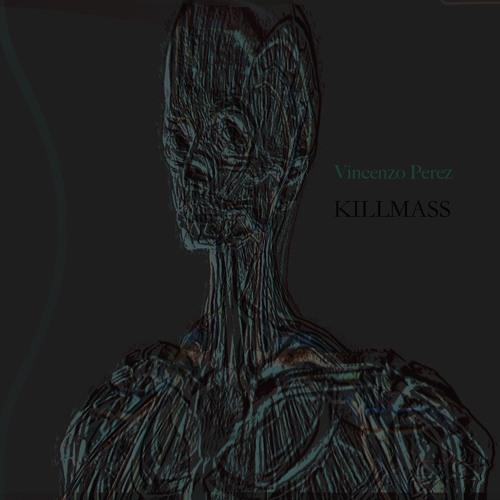 Vincenzo Perez - Killmass (snippet)