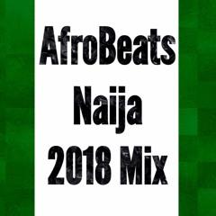 Naija AfroBeat Mix 2018 Ft. Davido, Wizkid, Tekno, Maleek Berry and More!!! DJ ShaqTown
