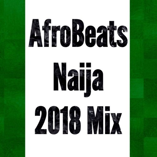 Naija Afrobeat Mix 2019 Download