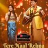 Tere Naal Rehna - Jeet Gannguli & Jyotica Tangri - (Zee Music Originals)