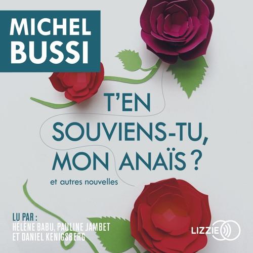 T'en souviens-tu, mon Anaïs ? de Michel Bussi lu par Pauline Jambet