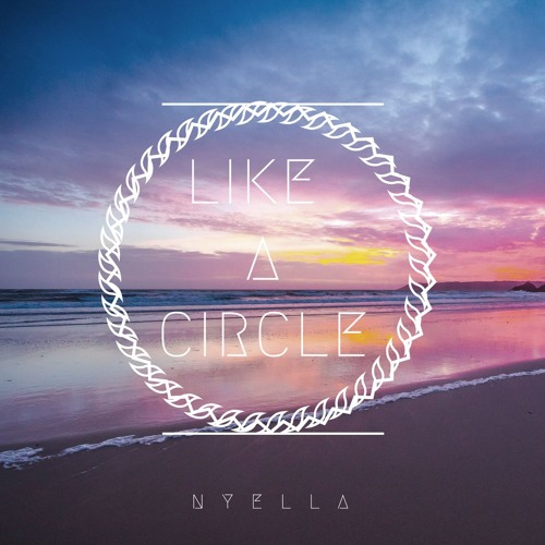 NYELLA - Like a Circle (Original Mix)