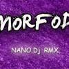 AMORFODA ✘ NANO DJ RMX