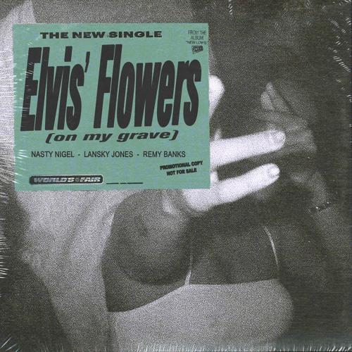 Elvis' Flowers (on my grave) feat. Nasty Nigel, Lansky Jones, Remy Banks