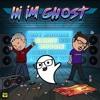 Hi I'm Ghost - Pow Pow