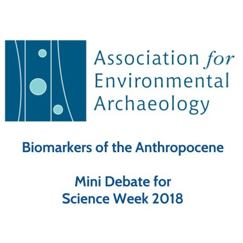Biomarkers of the Anthropocene: Mini Debate for Science Week 2018