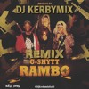 Dj Kerbymix Feat G-Shyt - Rambo Remix 2018 [KERBY FEEL THE VIBE].mp3