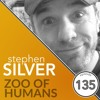 Episode 135: Stephen Silver - Zoo Of Humans