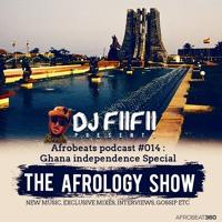 Afrobeats Podcast #014   Afrology Show : Ghana Independence Special