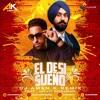 EL Desi Sueno Ft. Diljit Dosanjh | Remix by DJ Aman K | Latest Bhangra Remix 2018 | EL Sueno Mix