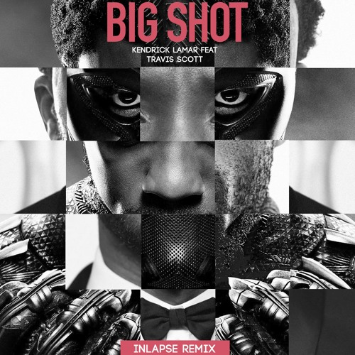 55994902a648 Big Shot-Kendrick Lamar Feat. Travis Scott (InLapse Remix) by InLapse   In  Lapse   Free Listening on SoundCloud