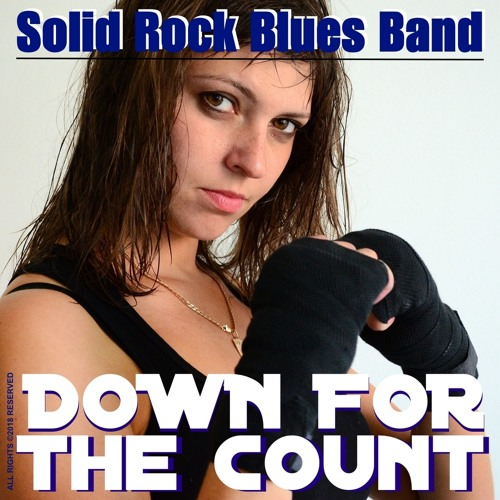 Solid Rock Blues Band - Down For The Count