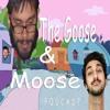 The Goose & Moose Podcast: Is Danny Devito The Devil!?!?