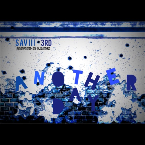 Saviii 3rd - Another Day