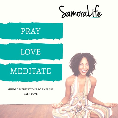 Samoralife:  Pray, Love, Meditate