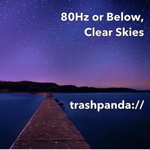80Hz or Below, Clear Skies [Live]