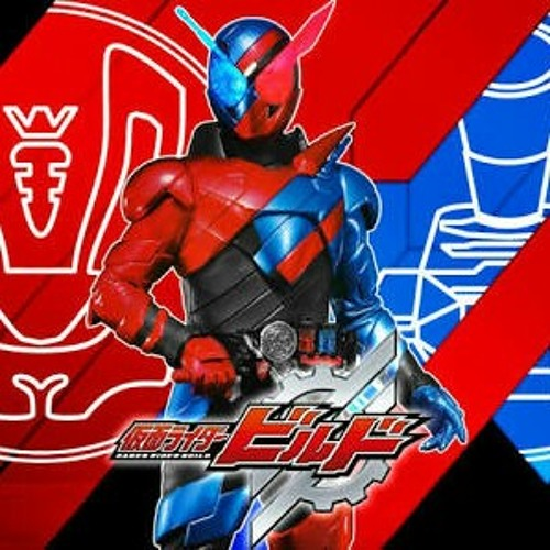 Kamen Rider Build By Jonathan On Soundcloud Hear The World S Sounds