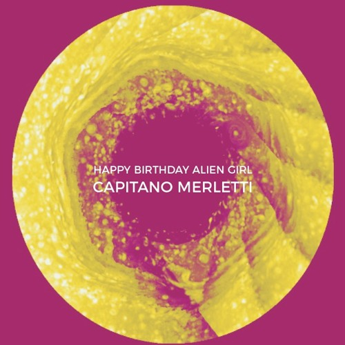 Happy Birthday Alien Girl (Single Ep)