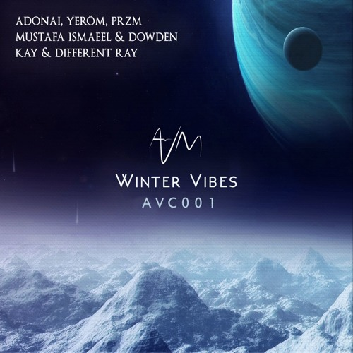 AVC001: Winter Vibes Continous Mix (Mixed by Beyond Physical) [Out March 19th]