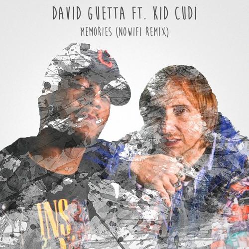 David guetta ft. Kid cudi memories (nowifi remix) by nowifi.