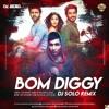Bom Diggi - DJ SOLO Remix - DEMO