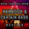 Axwell & Ingrosso - More Than You Know (Paradox & Captain Bass Bootleg)(CLIP).mp3