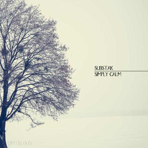 [DMTRL005] Substak - Melodic II - Simply Calm Album Release