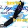 Lerim Tide_Fly Away( ft Kid Lyric)