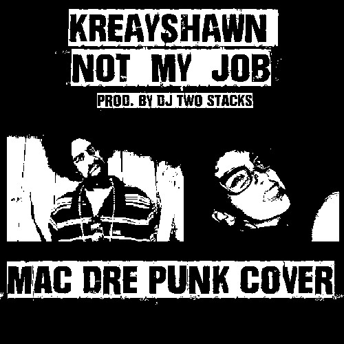 Not My Job (Punk Cover) PROD BY. DJ TWO STACKS