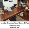 How to Organize Your Home Office the Easy Way