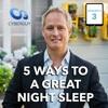 [Podcast EP #3] 5 Ways to a Great Night Sleep