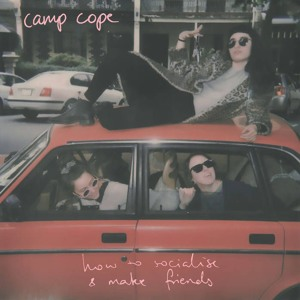 Download lagu Camp Cope How To Socialise Make Friends (8.48 MB) MP3