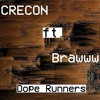 Download Dope Runners ft. Brawww Mp3