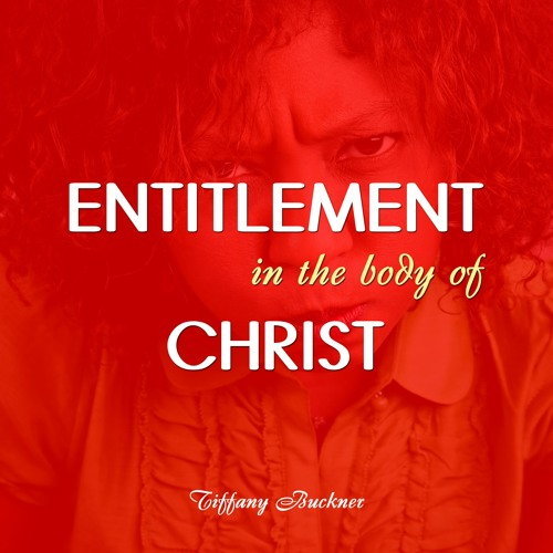 Entitlement in the Body of Christ