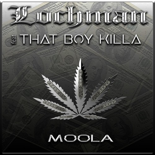 "Lochman feat That Boy Killa ""Moola""(original)"