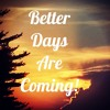 BETTER DAYS ARE COMING (Alfonso Llorente) (Lyrics)