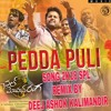 PEDDA PULI [CHAL MOHAN RANGA MOVIE] NITHIN SONG 2K18 SPL REMIX BY DEEJ ASHOK KALIMANDIR@7702500432@ .mp3