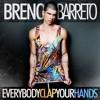 Breno Barreto - Everybody Clap Your Hands (Rubb LV Remix 2018)