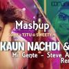 Kaun Nachdi Vs Mi Gente(Remix)Stev Aoki - EdmJacker Mashup