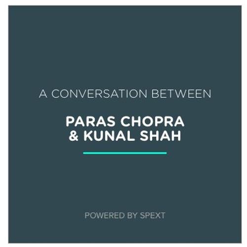 Kunal Shah & Paras Chopra Unconference Periscope Interview