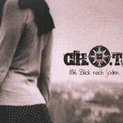 C.H.O.T. - Mit Blick Nach Süden (2010)