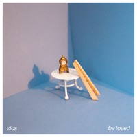 Kios - Be Loved