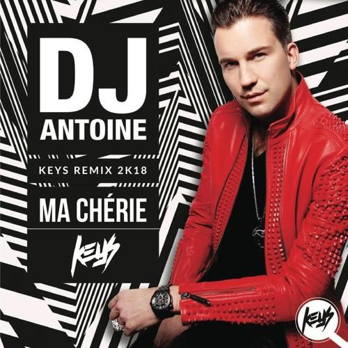 DJ Antoine feat. The Beat Shakers - Ma Cherie (Keys 2K18Remix)